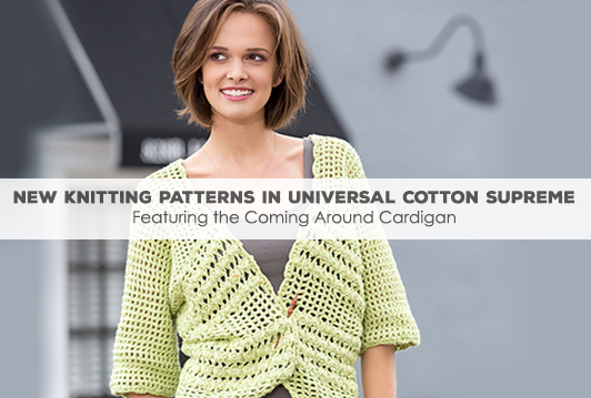 New knitting patterns in Universal Cotton Supreme